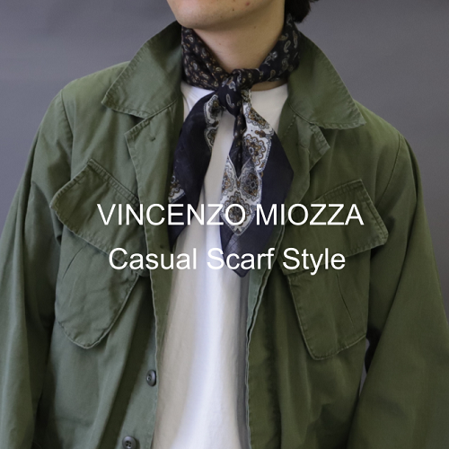 VINCENZO MIOZZA  【Mens Casual Scarf Style】